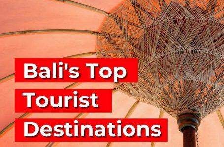 Bali's Top Tourist Destinations
